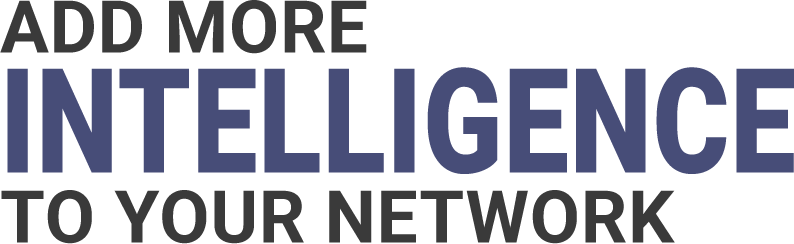 Add More Intelligence to your Network
